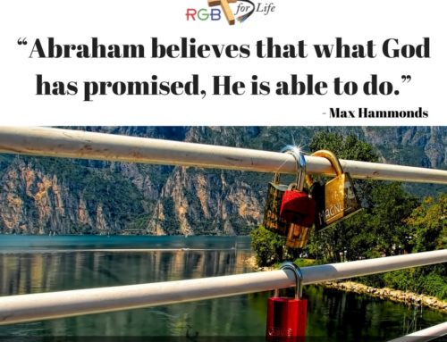 """Abraham believes that what God has promised, He is able to do."""