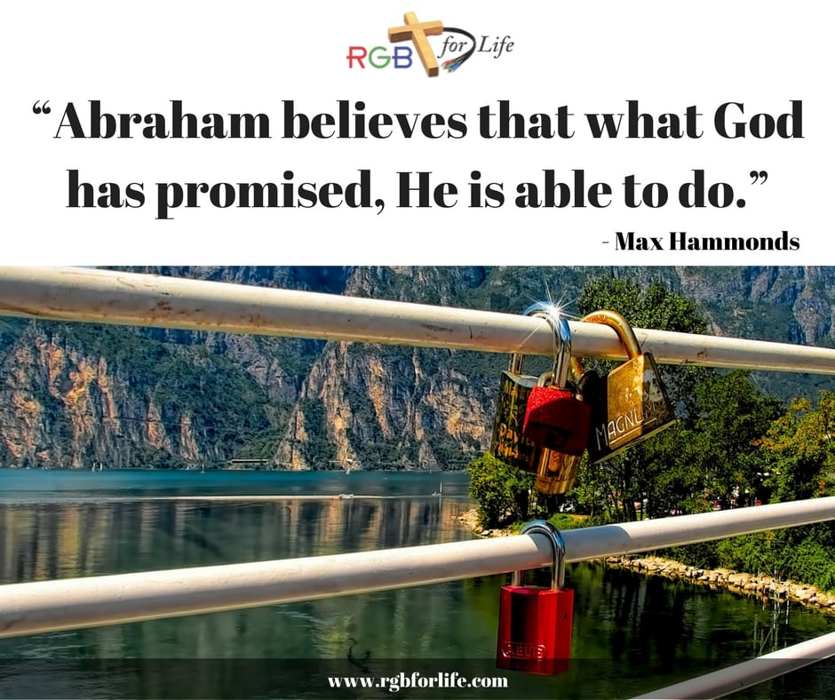 "RBG4Life - ""Abraham believes that what God has promised, He is able to do."""