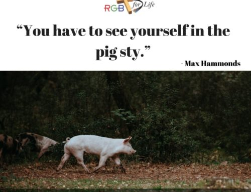 """You have to see yourself in the pig sty."""