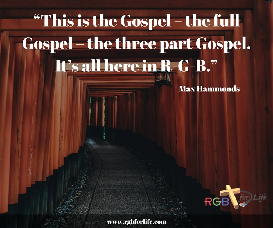 "RGB4life - ""This is the Gospel – the full Gospel – the three part Gospel. It's all here in R-G-B."""