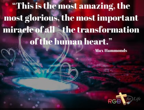 """This is the most amazing, the most glorious, the most important miracle of all – the transformation of the human heart."""