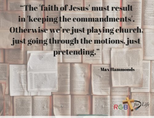 """The ""faith of Jesus"" must result in ""keeping the commandments."" Otherwise we're just playing church, just going through the motions, just pretending."""