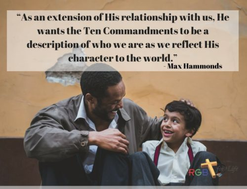 """As an extension of His relationship with us, He wants the Ten Commandments to be a description of who we are as we reflect His character to the world."""