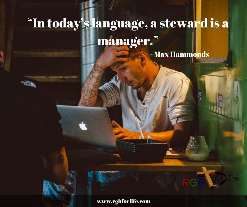"RGB4life - ""In today's language, a steward is a manager."""