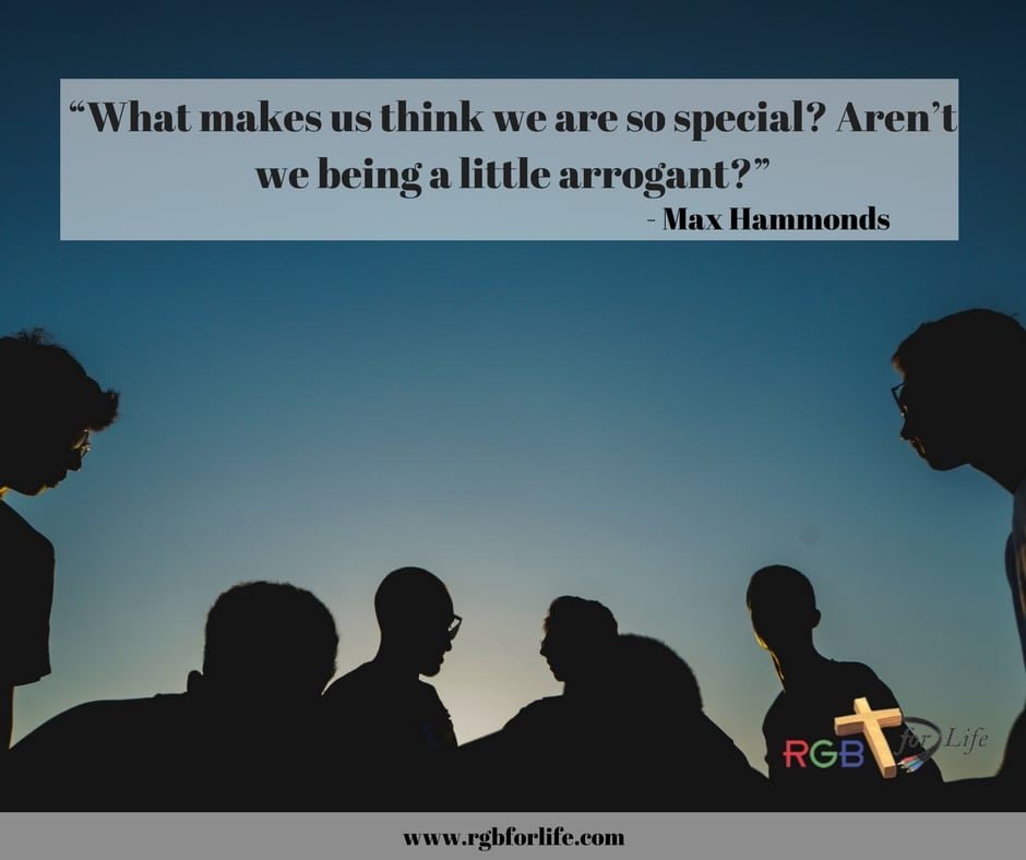 "RGB4life - ""What makes us think we are so special? Aren't we being a little arrogant?"""