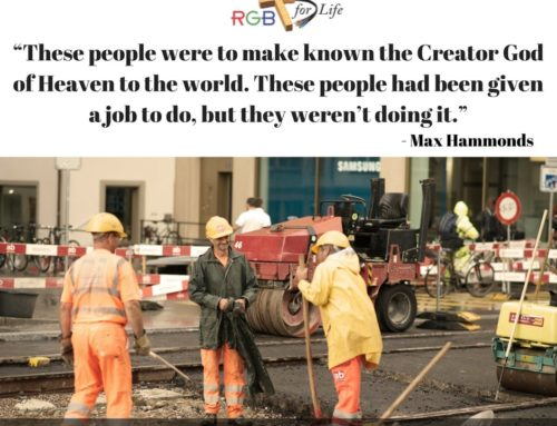 """""""These people were to make known the Creator god of Heaven to the world. These people had been given a job to do, but they weren't doing it."""""""
