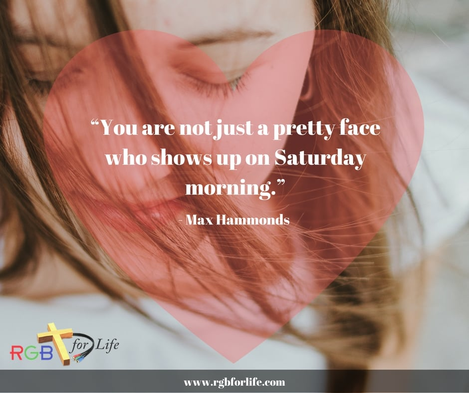 """RGB4life - """"You are not just a pretty face who shows up on Saturday morning."""""""