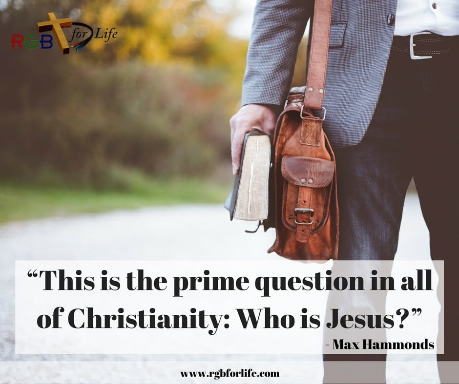 "RGB4Life - ""This is the prime question in all of Christianity: Who is Jesus?"""