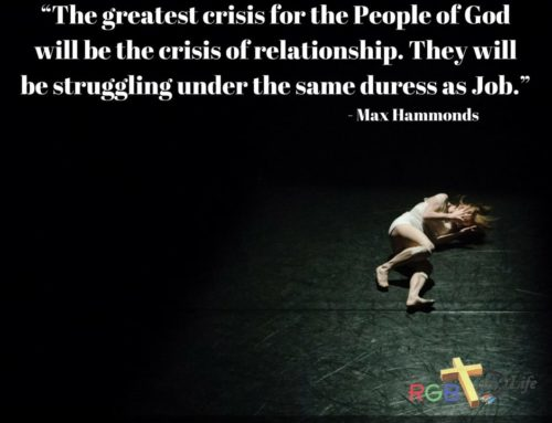 """""""The greatest crisis for the People of God will be the crisis of relationship. They will be struggling under the same duress as Job."""""""