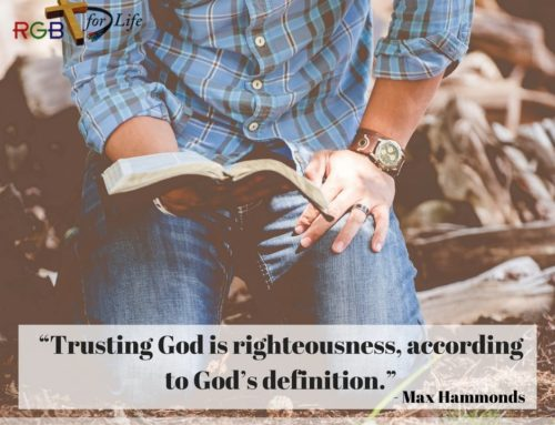 """""""Trusting God is righteousness, according to God's definition."""""""