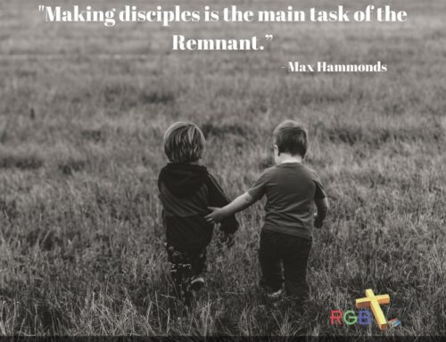 """""""Making disciples is the main task of the Remnant."""""""