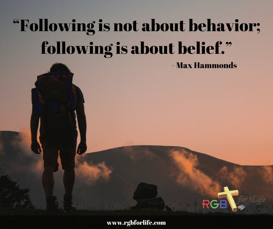 """RGB4Life - """"Following is not about behavior; following is about belief."""""""