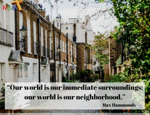 """""""Our world is our immediate surroundings; our world is our neighborhood."""""""