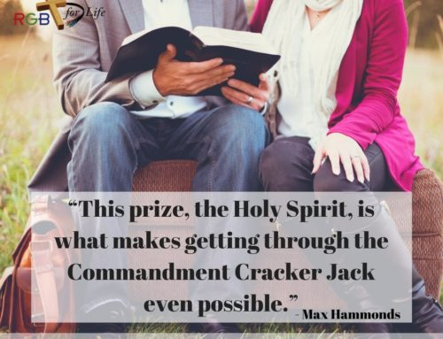 """This prize, the Holy Spirit, is what makes getting through the Commandment Cracker Jack even possible."""