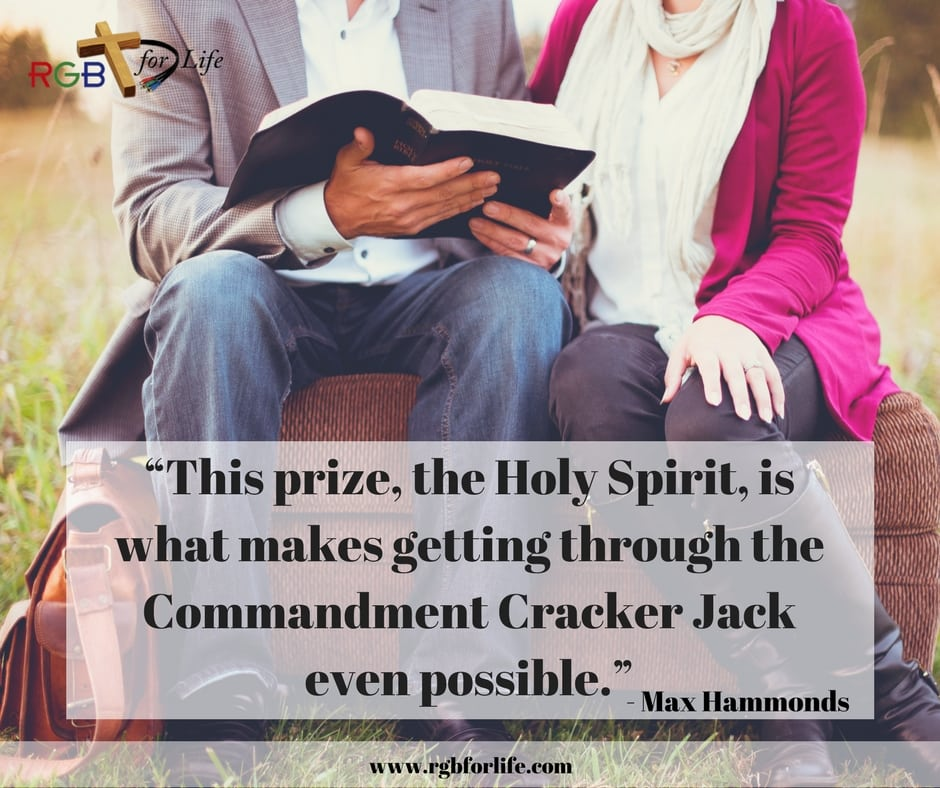 "RGB4Life - ""This prize, the Holy Spirit, is what makes getting through the Commandment Cracker Jack even possible."""