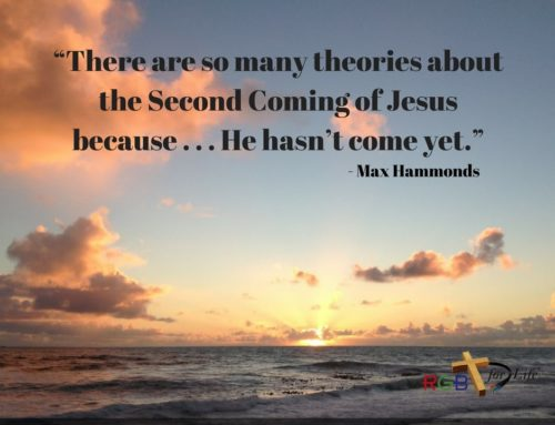 """There are so many theories about the Second Coming of Jesus because . . . He hasn't come yet."""